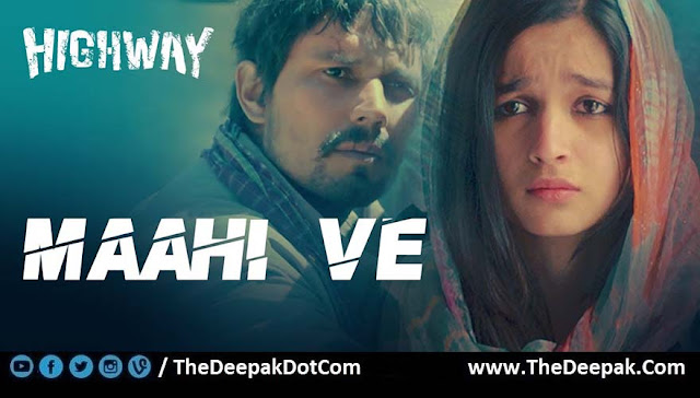 MAAHI VE Hindi song by AR Rahman from movie HIGHWAY - Randeep Hooda Alia Bhatt