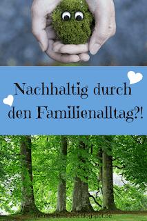 Nachhaltig und praktikabel? Unser Weg zu mehr Nachhaltigkeit im Familienalltag