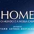Assista 'HOME - O Mundo É A Nossa Casa' Documentário Dublado em HD