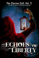 Echoes of Liberty Anthology - The Clarion Call Vol. 2