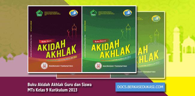 Buku Akidah Akhlak untuk Guru dan Siswa MTs Kelas 9 Kurikulum 2013