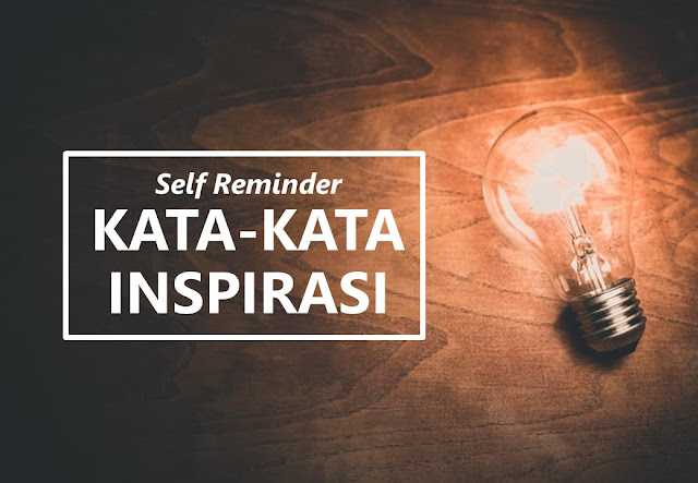 self reminder kata-kata inspirasi