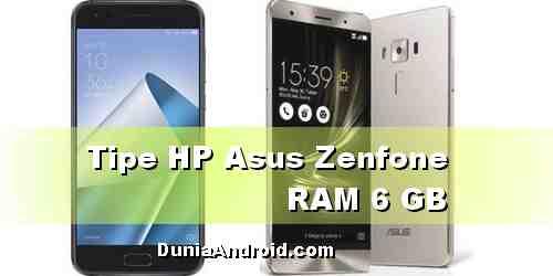 Tipe HP Asus Zenfone RAM 6 GB Terbaru 2020