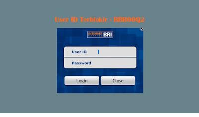 cara atasi user id bri terblokir