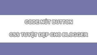 Cách Tạo Nút Button Hiệu Ứng Hover Cực Đẹp Cho Blogger