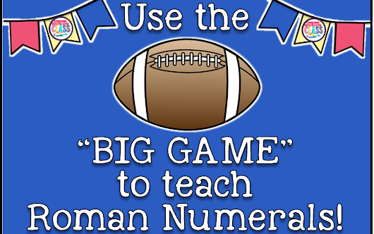 Use the BIG Game to Teach Roman Numerals (Grades 3-5)