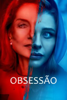 Obsessão (2018) Torrent – BluRay 720p e 1080p Dublado / Legendado