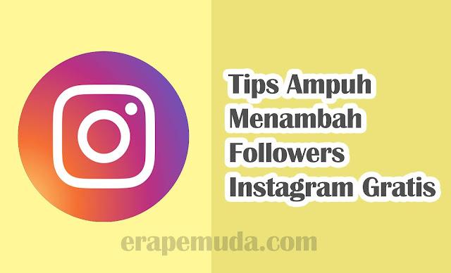 Tips Ampuh Memperbanyak Followers Instagram Gratis
