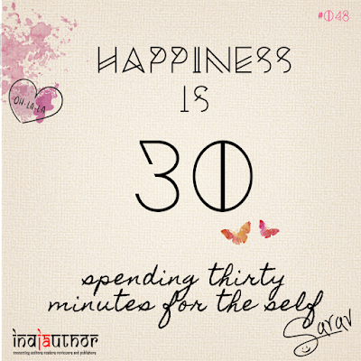 Happiness is spending thirty minutes for the self!