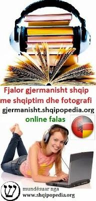 Fjalor gjermanisht shqip online falas me fotografi, me shqiptim (ze)
