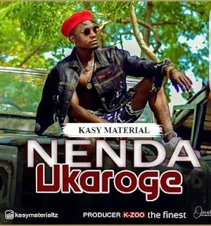 Download Mp3 | Kasy Material - Nenda Ukaroge