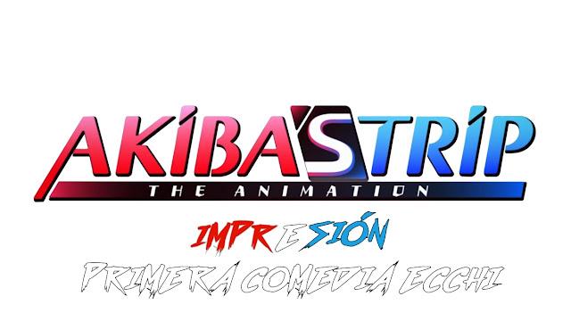 Akiba's Trip The Animation [PRIMERA IMPRESIÓN] Invierno 2017