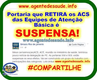 suspens%25C3%25A3o%2Bdas%2Bportarias%2B958%2Be%2B959 Portaria 958 que RETIRA os ACS das Equipes de Atenção Básica é SUSPENSA!