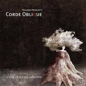 Corde Oblique - A hail of bitter almonds