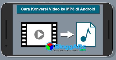 Cara Konversi Video ke MP3 di Android