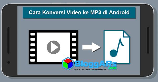 Cara Mudah Konversi/Mengubah Video ke MP3 di Android