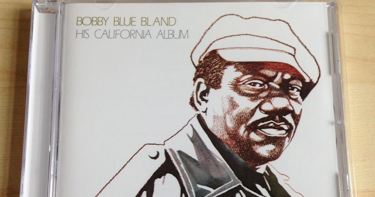 Bobby+Blue+Bland+-+His+California+Album+