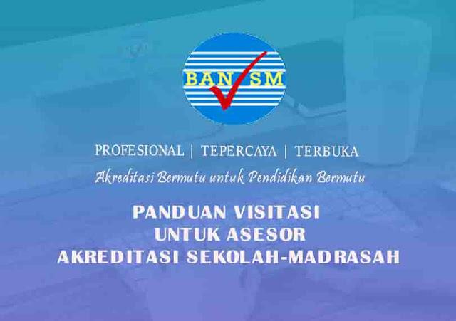 Panduan Visitasi bagi Asesor Akreditasi Sekolah-Madrasah
