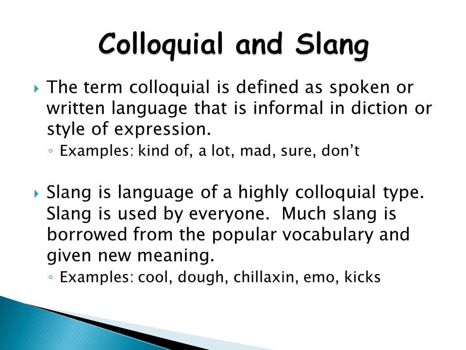 Ay will teach you!: Distinguishing between Slang and