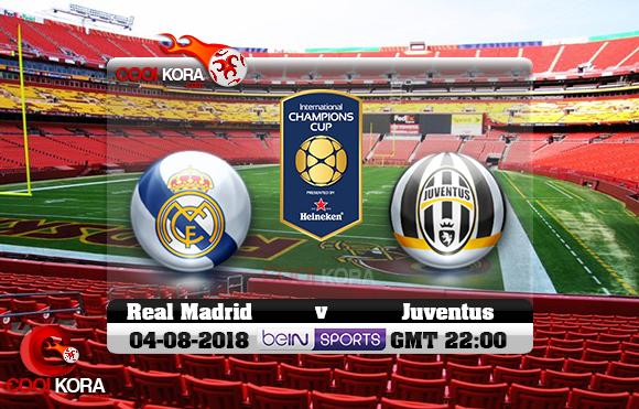 مشاهدة مباراة ريال مدريد ويوفنتوس اليوم 4-8-2018 في الكأس الدولية للأبطال