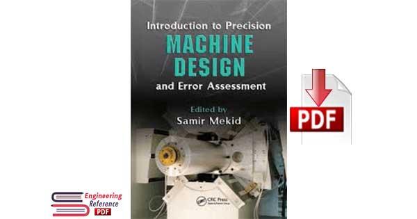 Introduction to Precision Machine Design and Error Assessment by Samir Mekid