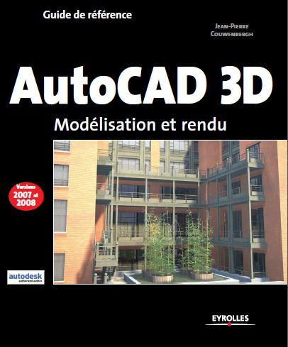 guide autocad 3d apprendre autocad débutant en pdf