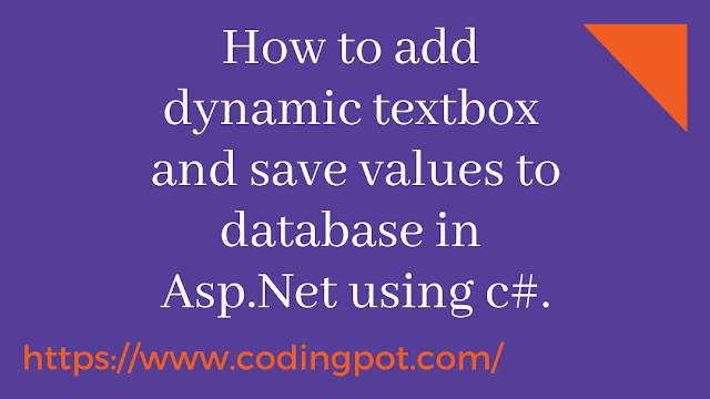 How to add dynamic textbox and save values to database in Asp.Net using C#