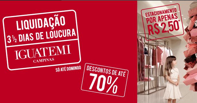 """c94b05d80 Dica das Amigas  Iguatemi Campinas promove 31ª edição da megaliquidação """"3  ½ Dias de Loucura"""""""