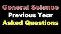 General Science Previous year Asked questions Science Quiz For Competitive Exams