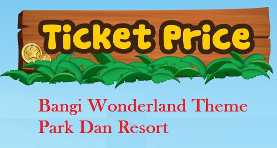 harga tiket Bangi Wonderland