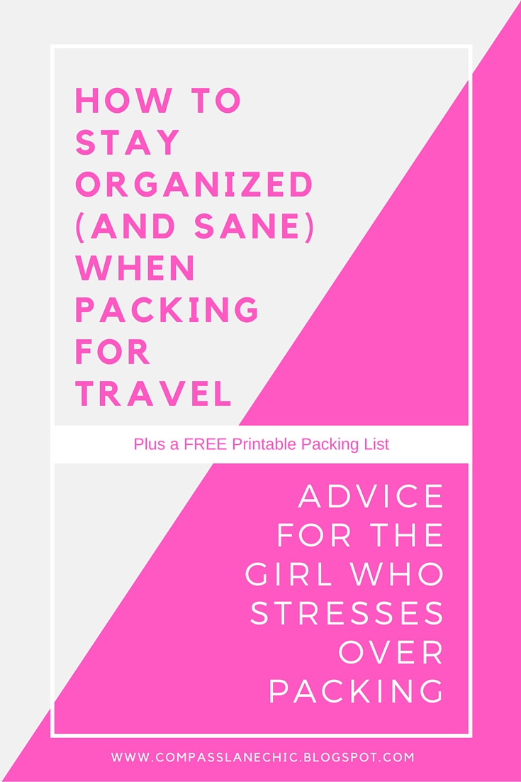 tips for how to organize yourself when packing for a trip to keep you from stressing out