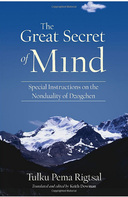 The Great Secret of Mind: Special Instructions on the Nonduality of Dzogchen Paperback by Tulku Pema Rigtsal (Author), Keith Dowman (Translator)