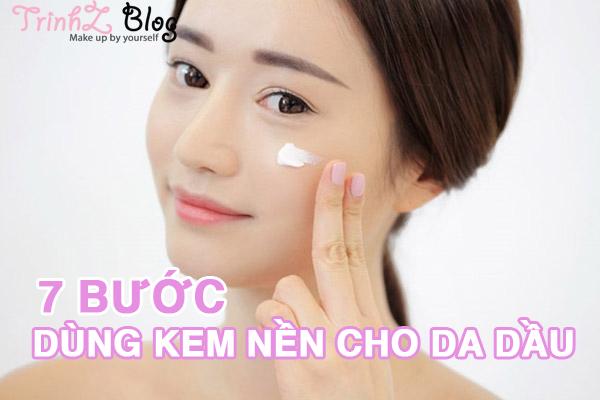 Hướng dẫn dùng kem nền đúng cách khi makeup cho da dầu