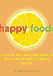 Happy Foods: Over 100 Mood-Boosting Recipes by Karen Wang Diggs