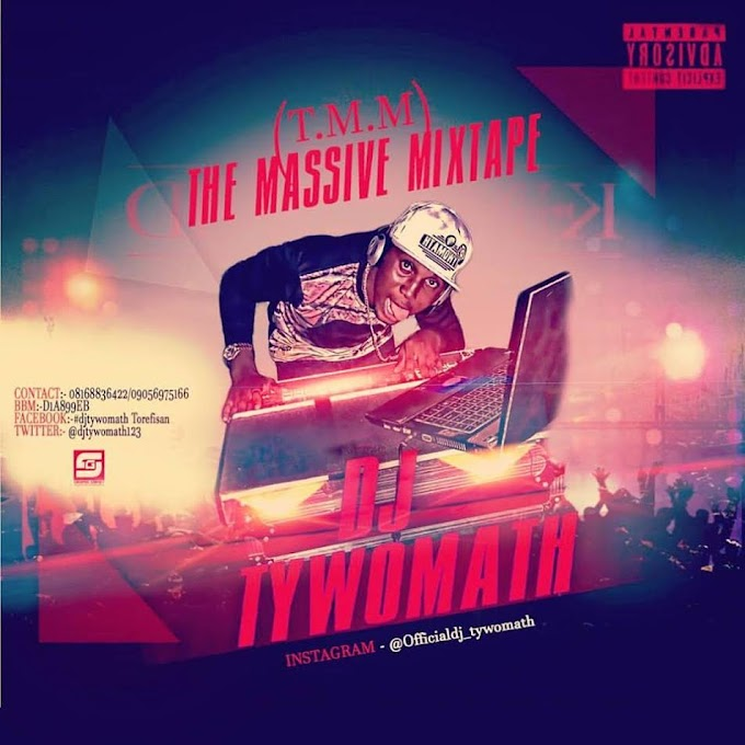 MIXTAPES: DjTywomath Street Wanted – THE MASSIVE MIXTAPE (T.M.M)