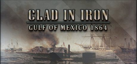 Clad in Iron: Gulf of Mexico 1864