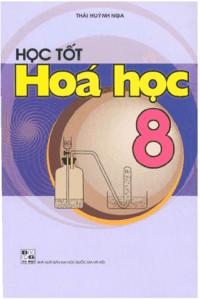Học Tốt Hóa Học 8 - Thái Huỳnh Nga - Thái Huỳnh Nga