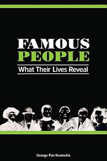Famous People: What Their Lives Reveal - Biographies and Memoirs by George Kouloukis