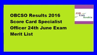 OBCSO Results 2016 Score Card Specialist Officer 24th June Exam Merit List