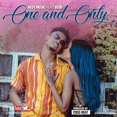 Download Mp3 | Nedy Music ft Ruby - One and Only