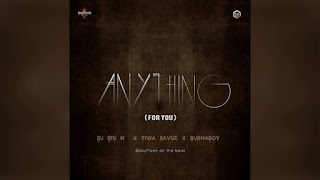Music : DJ Big N ft. Tiwa Savage & Burna Boy – Anything ( For You )