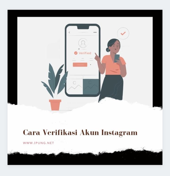 Cara Verifikasi Akun Instagram Dengan Mudah
