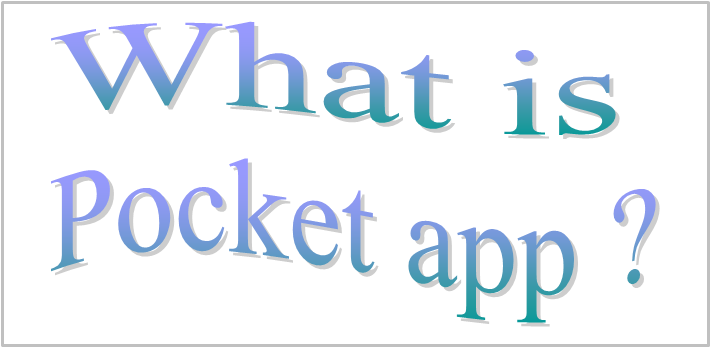 What is pocket app ?