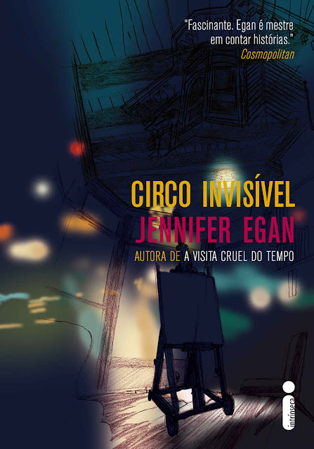 Circo invisível - Jennifer Egan