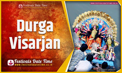2023 Durga Visarjan Date and Time, 2023 Durga Visarjan Festival Schedule and Calendar