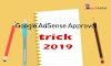 Adsense Approval Trick 2019 | Google Adsense approval Trick 2019