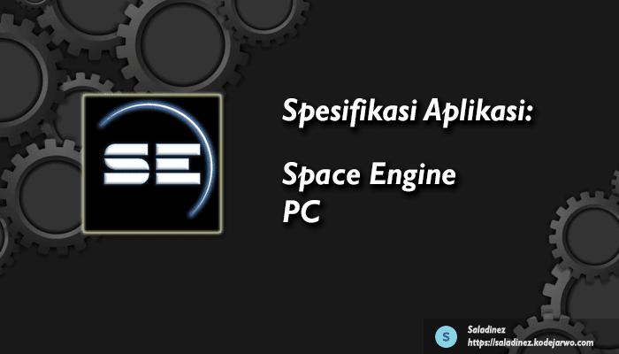 Spesifikasi Aplikasi: Space Engine PC