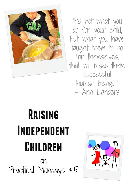 The Practical Mom: Raising Independent Children: On Practical Mondays #5