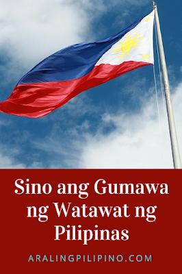 Sino ang Gumawa ng Watawat ng Pilipinas