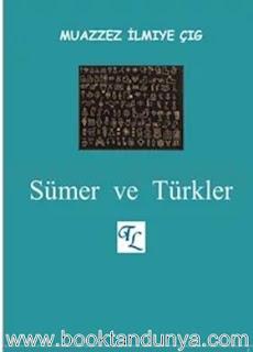 Muazzez Ilmiye Çığ - Sümer ve Türkler